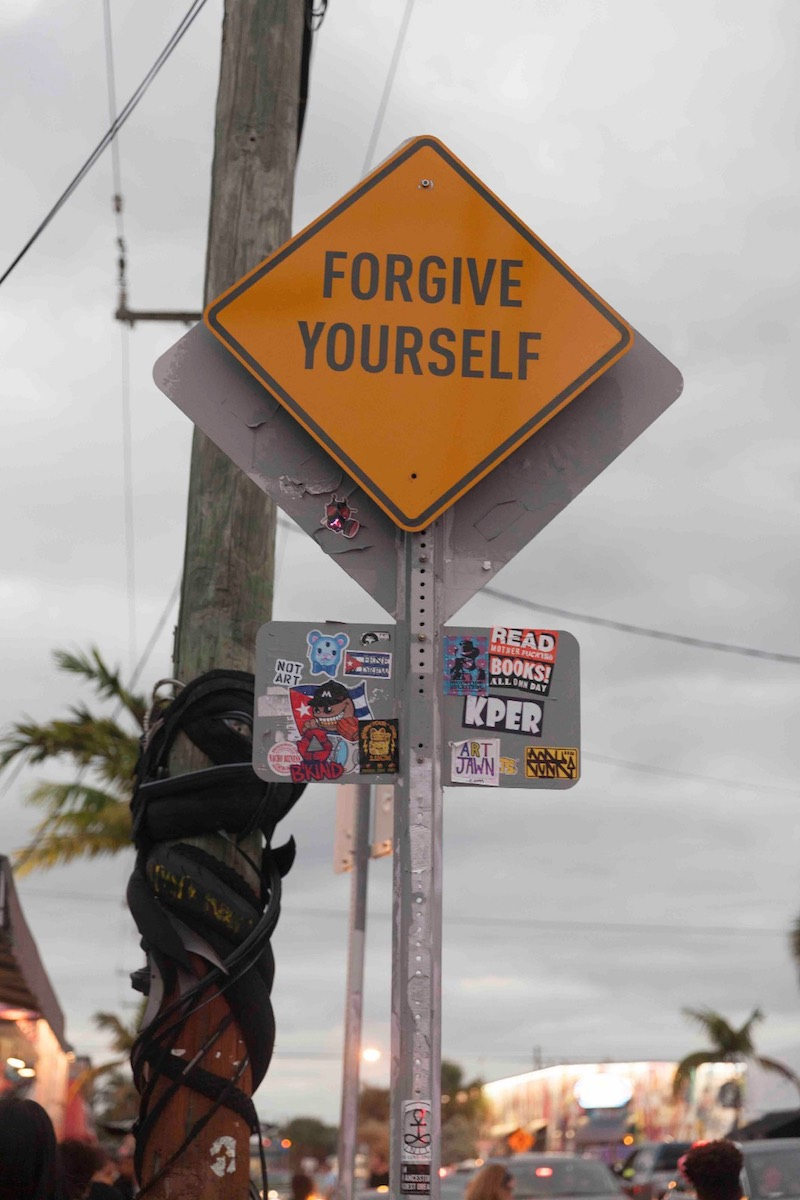 Olivia Steele, Forgive Yourself, Road sign, Art Basel Miami, 2016